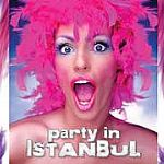 PARTY İN ISTANBUL